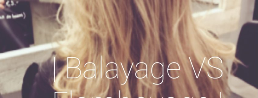 Balayage vs Flamboyage